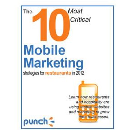 The 10 Most Critical Mobile Marketing Strategies for Restaurants in 2012 - eBook