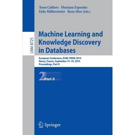 Machine Learning and Knowledge Discovery in Databases : European Conference, Ecml Pkdd 2014, Nancy, France, September 15-19, 2014. Proceedings, Part (Best Way To Learn Database)