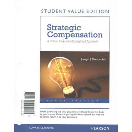 Strategic Compensation   A Human Resource Management Approach  Student Value Edition