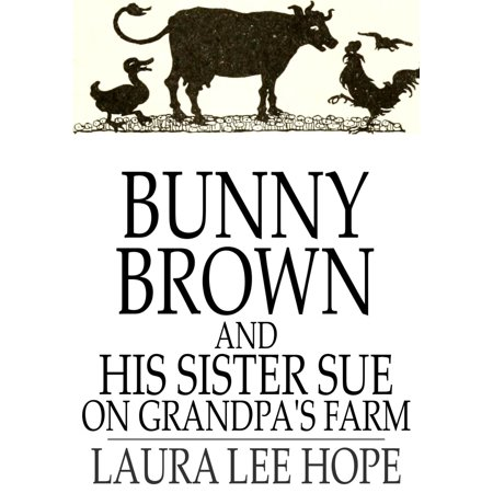Bunny Brown and His Sister Sue on Grandpa's Farm - eBook