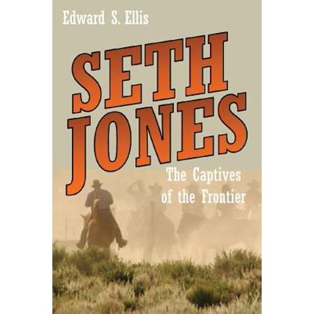 Seth Jones  The Captives Of The Frontier