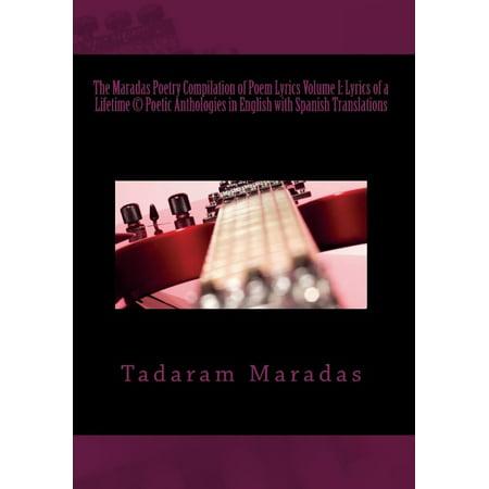 The Maradas Poetry Compilation Of Poem Lyrics Volume I  Lyrics Of A Lifetime  C  Poetic Anthologies In English With Spanish Translations  Poetic Antho