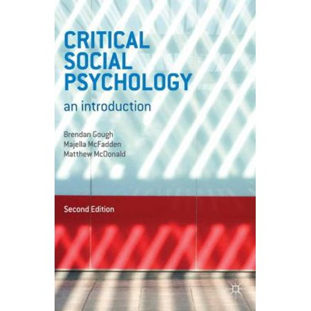 critical social psychology This introductory social psychology textbook is unique it acknowledges the two very different approaches being taken to social psychology – experimental and critical – and presents them together in a single, coherent text no attempt is made to find a cosy 'integration' between them rather.