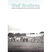 Wolf Brethren : Ancestors and Descendants of Jacob and Hannah Kinsey Wolf