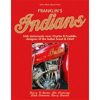 Franklins Indians : Irish motorcycle racer Charles B Franklin, designer of the Indian Chief