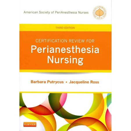 Certification Review for Perianesthesia Nursing by