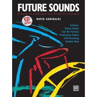 Future Sounds: A Book of Contemporary Drumset Concepts, Book & CD (Paperback)