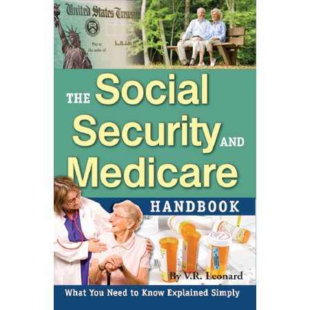 The Social Security and Medicare Handbook What You Need to Know Explained Simply -