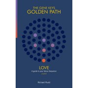 Gene Keys Golden Path: Love : A guide to your Venus Sequence (Series #2) (Edition 2) (Paperback)