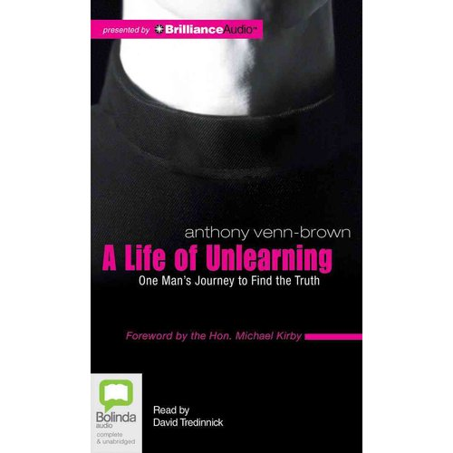 A Life of Unlearning: One Man's Journey to Find the Truth