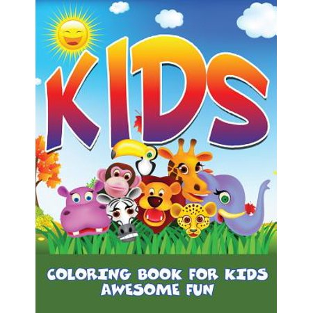 Kids : Coloring Book for Kids- Awesome Fun