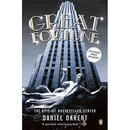 Great Fortune: The Epic Of Rockefeller Center by