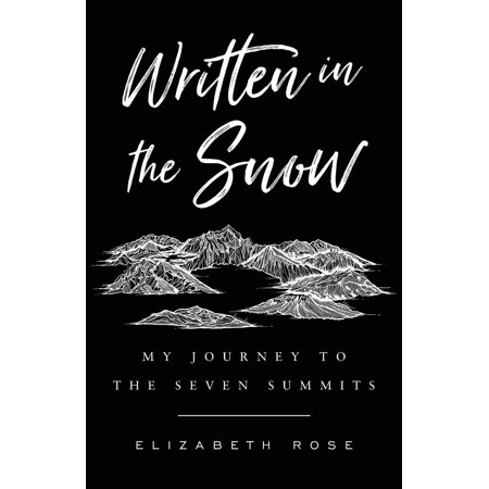Written in the Snow: My Journey to the Seven Summits (Paperback) (Snow Summit)