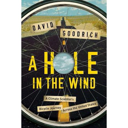 - A Hole in the Wind: A Climate Scientist's Bicycle Journey Across the United States - eBook