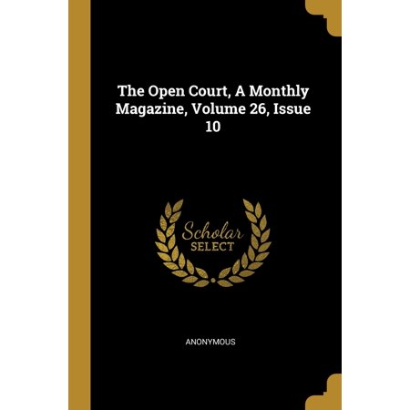 The Open Court, a Monthly Magazine, Volume 26, Issue 10 Open Magazine Pouch