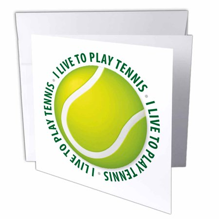 3dRose I Live To Play Tennis - text around tennis ball, Greeting Cards, 6 x 6 inches, set of (Tennis Card Set)