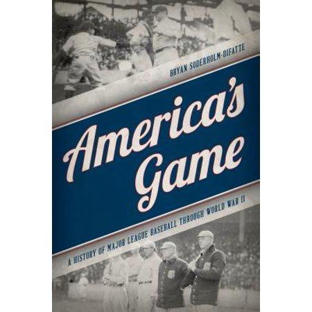 America's Game : A History of Major League Baseball Through World War
