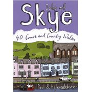Isle of Skye : 40 Coast and Country Walks. Paul and Helen Webster