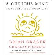 A Curious Mind : The Secret to a Bigger Life (CD-Audio)