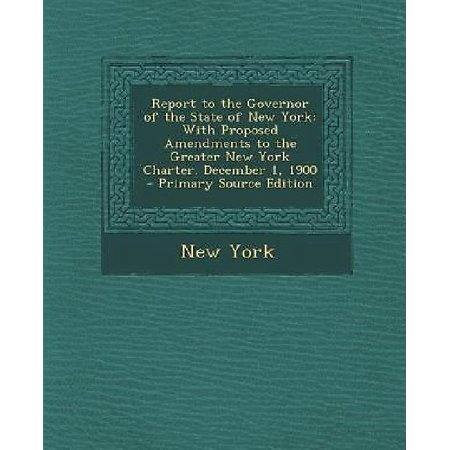 Report To The Governor Of The State Of New York  With Proposed Amendments To The Greater New York Charter  December 1  1900