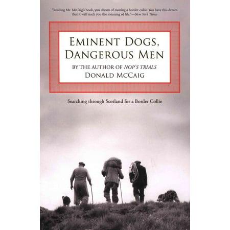 Scottish Border Collie - Eminent Dogs, Dangerous Men : Searching Through Scotland for a Border Collie