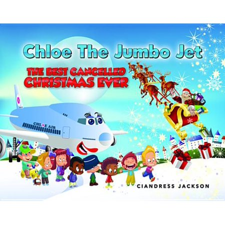 Chloe the Jumbo Jet: The Best Cancelled Christmas Ever -