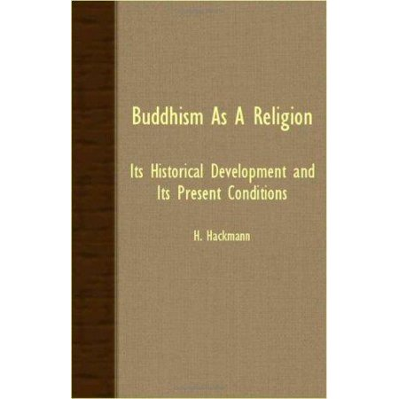 Buddhism As A Religion - Its Historical Development And Its Present Conditions - image 1 of 1
