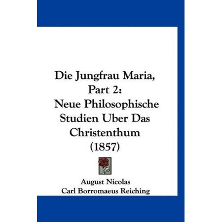 Die Jungfrau Maria, Part 2: Neue Philosophische Studien Uber Das Christenthum (1857) - image 1 of 1