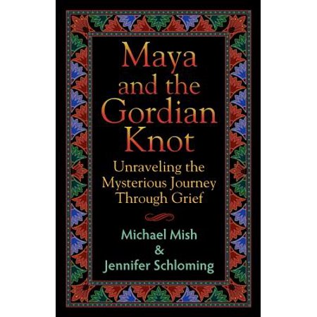 Maya and the Gordian Knot : Unraveling the Mysterious Journey Through Grief](Gordian Knot Puzzle)