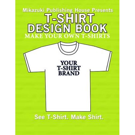 T shirt design book design your own t shirts for T shirt make your own design
