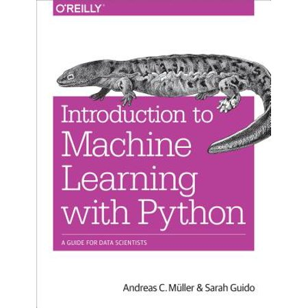 Introduction to Machine Learning with Python : A Guide for Data