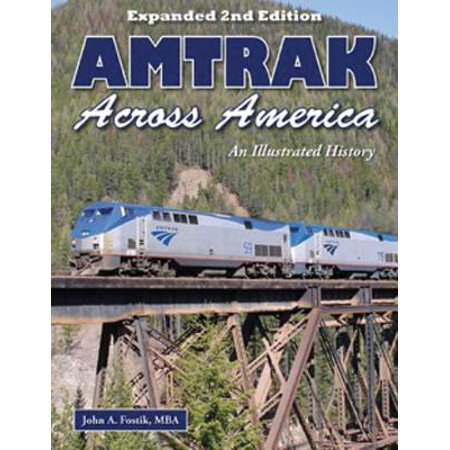 Amtrak Across America : An Illustrated History (Best Amtrak Routes Across America)