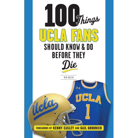 Ucla Track - 100 Things UCLA Fans Should Know & Do Before They Die