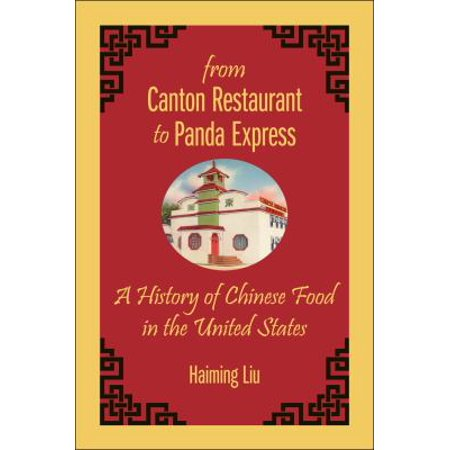 From Canton Restaurant To Panda Express  A History Of Chinese Food In The United States