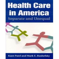 Health Care in America: Separate and Unequal