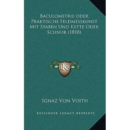 Baculometrie Oder Praktische Feldmesskunst Mit Staben Und Kette Oder Schnur (1818) (Rundschnur Schnur)