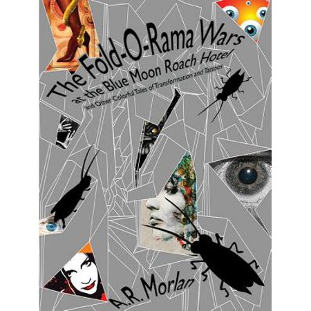 Moon Tattoo - The Fold-O-Rama Wars at the Blue Moon Roach Hotel and Other Colorful Tales of Transformation and Tattoos - eBook