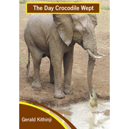 The Day Crocodile Wept - eBook