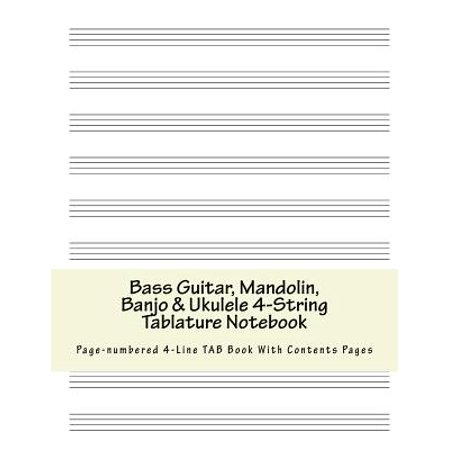 Bass Guitar, Mandolin, Banjo & Ukulele 4-String Tablature Notebook : Page-Numbered 4-Line Tab Book with Contents