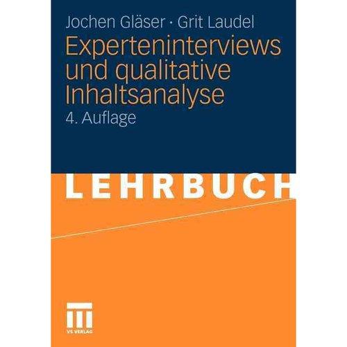 Experteninterviews Und Qualitative Inhaltsanalyse: ALS Instrumente Rekonstruierender Untersuchungen