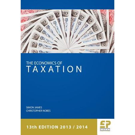 Economics of Taxation (13th Edition 2013/14)
