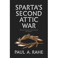 Yale Library of Military History: Sparta's Second Attic War : The Grand Strategy of Classical Sparta, 446-418 B.C. (Hardcover)