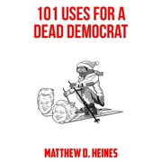 101 Uses for a Dead Democrat - eBook