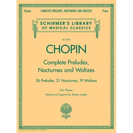 Complete Preludes, Nocturnes & Waltzes : 26 Preludes, 21 Nocturnes, 19 Waltzes for Piano Chopin Prelude Sheet Music