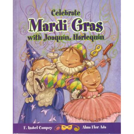 Celebrate Mardi Gras with Joaquin, Harlequin / Celebrate Mardi Gras with Joaquin, Harlequin (Cuentos Para Celebrar / Stories to Celebrate) English Edition (Musica Para Celebrar Halloween)