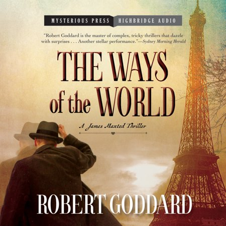 The Ways of the World : A James Maxted Thriller