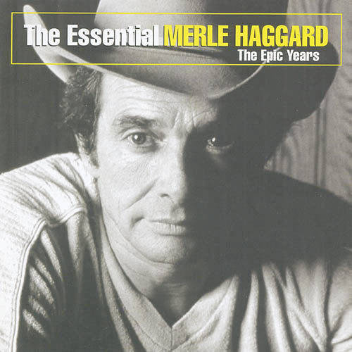 The Essential Merle Haggard
