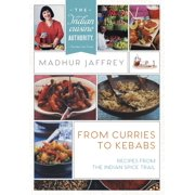 From Curries to Kebabs: Recipes from the Indian Spice Trail (Paperback)