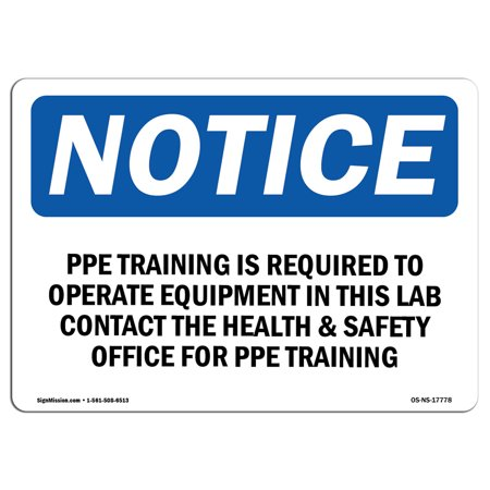 OSHA Notice Sign - PPE Training Is Required To Operate Equipment | Choose  from: Aluminum, Rigid Plastic or Vinyl Label Decal | Protect Your Business,