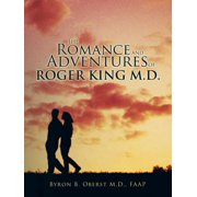 The Romance and Adventures of Roger King M.D. - eBook